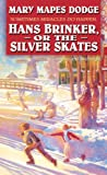 Dodge, Mary Mapes: Hans Brinker or the Silver Skates