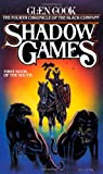Cook, Glen: Shadow Games: The Fourth Chronicles of the Black Company