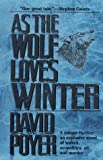 Poyer, David: As the Wolf Loves Winter