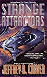 Carver, Jeffrey A.: Strange Attractors: Volume Two of the 'The Chaos Chronicles'