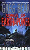 Bear, Greg: Songs of Earth and Power