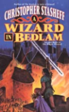 A Wizard in Bedlam by Christopher Stasheff