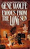 Wolfe, Gene: Exodus from the Long Sun