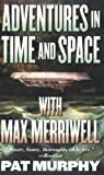 Murphy, Pat: Adventures In Time And Space With Max Merriwell: Library Edition