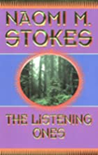 The Listening Ones by Naomi M. Stokes