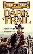 Dark Trail by Ed Gorman