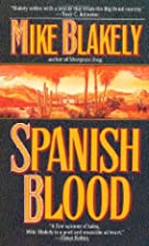 Spanish Blood by Mike Blakely