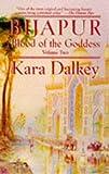 Dalkey, Kara: Bijapur (Blood of the Goddess)