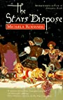 The Stars Dispose - Michaela Roessner