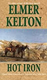 Kelton, Elmer: Hot Iron