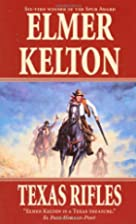 Texas Rifles by Elmer Kelton