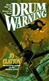 Clayton, Jo: Drum Warning (Drums of Chaos, No 1)