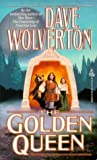 Wolverton, Dave: The Golden Queen