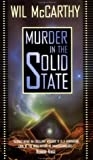 McCarthy, Wil: Murder in the Solid State