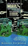Goonan, Kathleen A.: The Bones of Time