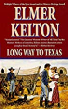 Long Way To Texas by Elmer Kelton