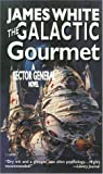 White, James: The Galactic Gourmet : A Sector General Novel