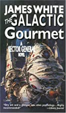 The Galactic Gourmet : A Sector General…