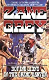 Grey, Zane: Roping Lions in the Grand Canyon