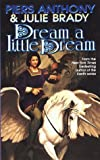 Anthony, Piers: Dream a Little Dream: A Tale of Myth and Moon Shine