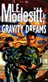 Modesitt, L.E.: Gravity Dreams