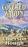 Hough, Emerson: The Covered Wagon