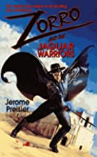 Zorro: And the Jaguar Warriors by Jerome…
