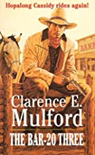 Bar-20 Three by Clarence E. Mulford