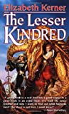 Kerner, Elizabeth: The Lesser Kindred