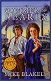 Mike Blakely: Summer of Pearls