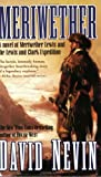 David Nevin: Meriwether: A Novel of Meriwether Lewis and the Lewis & Clark Expedition