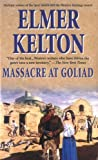 Kelton, Elmer: Massacre at Goliad