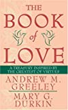 Greeley, Andrew M.: The Book of Love: A Treasury Inspired By The Greatest of Virtues