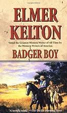 Badger Boy (Texas Rangers) by Elmer Kelton