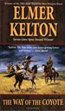The Way of the Coyote by Elmer Kelton