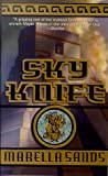 Sands, Marella: Sky Knife