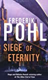 Pohl, Frederik: The Siege of Eternity