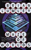 Lumley, Brian: Maze of Worlds
