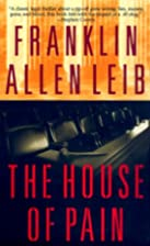 The House of Pain by Franklin Allen Leib