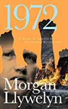 1972: A Novel of Ireland's Unfinished…