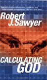 Sawyer, Robert J.: Calculating God