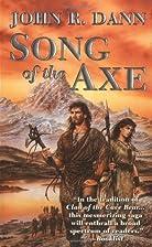 Song of the Axe by John R. Dann