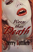 Worse Than Death by Sherry Gottlieb