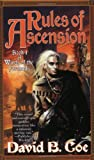 David B. Coe: Rules of Ascension: Book One of Winds of the Forelands (Winds of the Forelands Tetralogy)