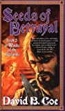 Coe, David B.: Seeds of Betrayal