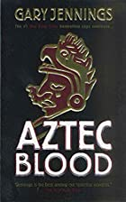 Aztec Blood (Aztec) by Gary Jennings