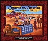 Major, John S.: Caravan to America: Living Arts of the Silk Road