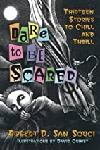 Dare To Be Scared: Thirteen Stories To Chill…
