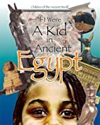 If I Were a Kid in Ancient Egypt: Children…