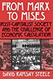 Steele, David R.: From Marx to Mises: Post-Capitalist Society and the Challenge of Economic Calculation